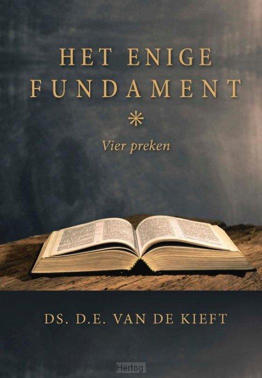 Kieft, Ds. D. van de-Het enige Fundament (nieuw)