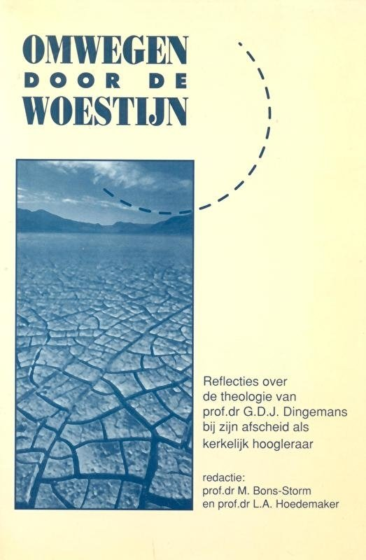 Bons Storm, Prof. Dr. M. en Hoedemaker, Prof. Dr. L.A.-Omwegen door de woestijn