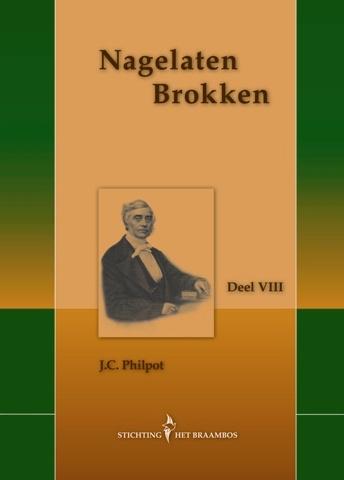 Philpot, J.C. (e.a.)-Nagelaten brokken Deel VIII (nieuw)