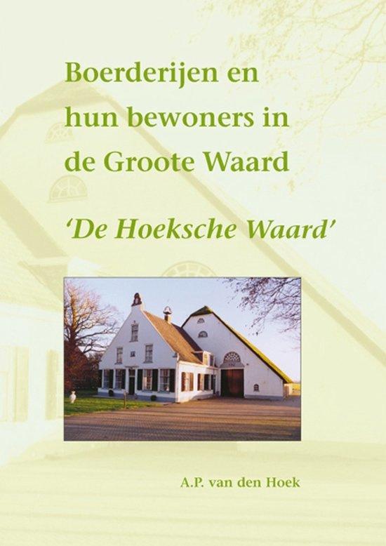 Hoek, A.P. van den-Boerderijen en hun bewoners in de Groote Waard