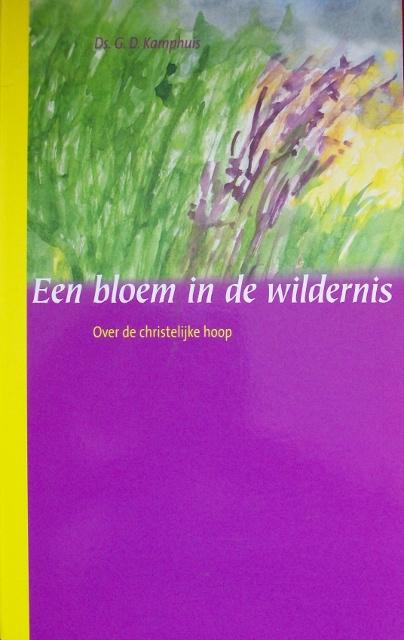 Kamphuis, Ds. G.D.-Een bloem in de wildernis-Over de Christelijke hoop