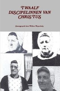 Westerbeke, Willem (samenst.)-Twaalf discipelinnen van Christus (deel 1) (nieuw)