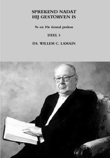 Lamain, Ds. W.C.-Sprekend nadat hij gestorven is (9e en 10e tiental preken) (nieuw)