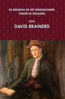 Brainerd, David-Zijn bekering en het zendingswerk onder de Indianen (nieuw)