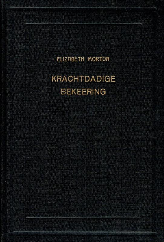 Huntington, William-Krachtdadige bekeering van Elizabeth Morton
