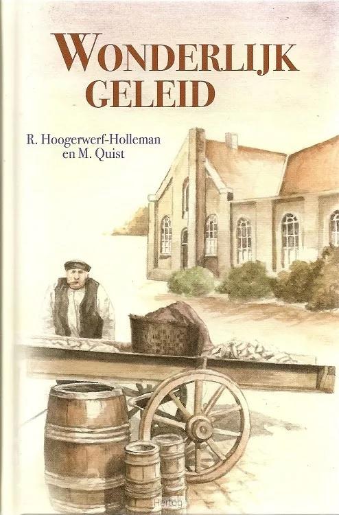 Hoogerwerf Holleman, R. en Quist, M.-Wonderlijk geleid (nieuw)