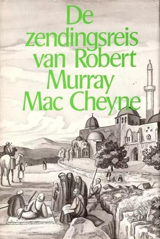 Mac Cheyne, Robert Murray-De zendingsreis van Robert Murray Mac Cheyne