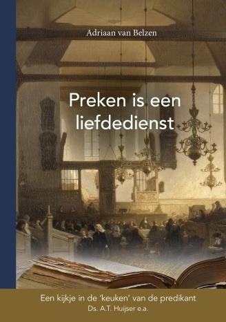 Belzen, Adriaan van-Preken is een liefdedienst (nieuw)