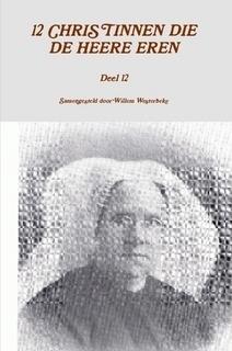 Westerbeke, Willem (samenst.)-Twaalf vrouwen die de Heere eren (deel 12) (nieuw)