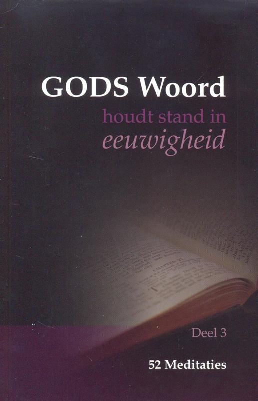 Beek, Ds. M. van (e.a.)-Gods Woord houdt stand in eeuwigheid, deel 3 (nieuw, licht beschadigd)