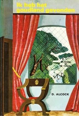 Alcock, Deborah-Ik heb het goudland gevonden