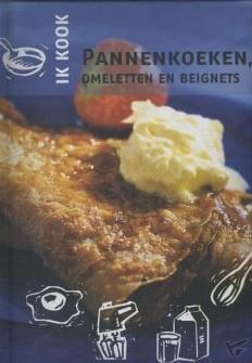Diverse auteurs-Ik kook pannenkoeken, omeletten en beignets (nieuw)
