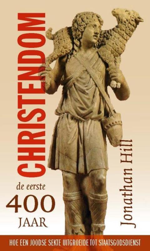 Hill, Jonathan-De eerste 400 jaar Christendom (nieuw)