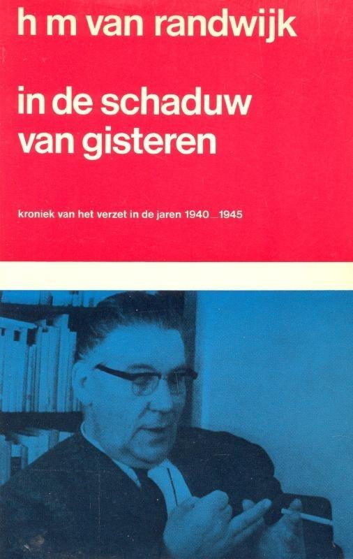 Randwijk, H.M. van-In de schaduw van gisteren