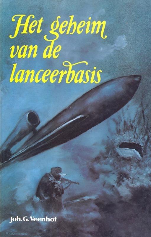 Veenhof, Joh. G.-Het geheim van de lanceerbasis