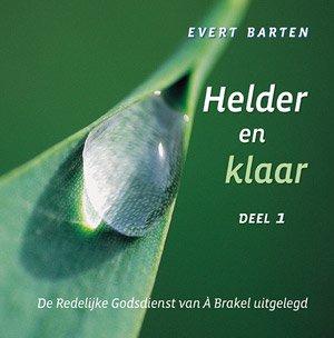Barten, Evert-Helder en klaar (deel 1) (nieuw)