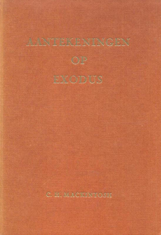 Mackintosh, C.H.-Aantekeningen op Exodus