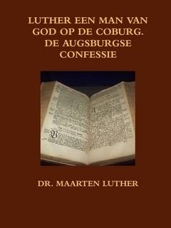 Luther, Dr. Maarten-Luther een man van God op de Coburg, de Augsburgse Confessie (deel 3) (nieuw)