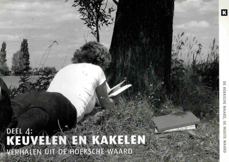 Besteman, Erik (e.a.)-Keuvelen en kakelen; Verhalen uit de Hoeksche Waard (deel 4)