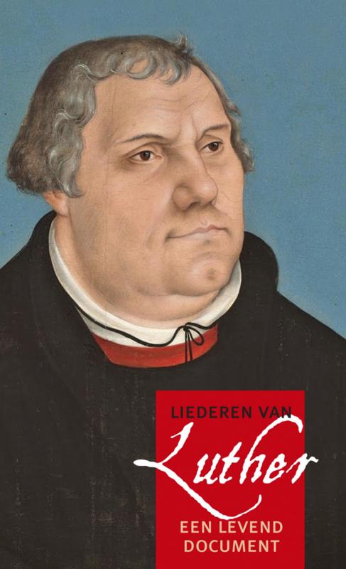 Luther, Maarten-Alle liederen van Luther (nieuw)