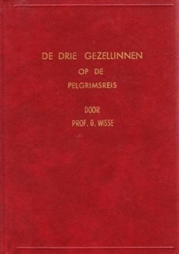 Wisse, Prof. G.-De drie gezellinnen op de pelgrimsreis