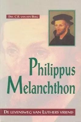 Berg, Drs. C.R. van den-Philippus Melanchton