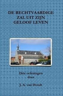 Houdt, J.A. van-De rechtvaardige zal uit zijn geloof leven (nieuw)