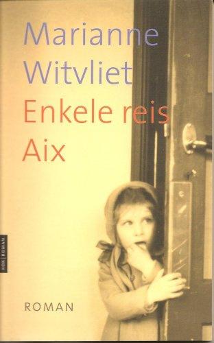 Witvliet, Marianne-Enkele reis Aix (nieuw)
