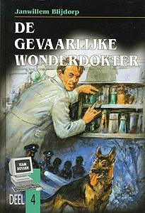 Blijdorp, Janwillem-De gevaarlijke wonderdokter (deel 4) (nieuw)