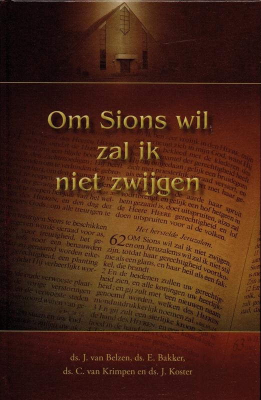 Belzen, Ds. J. van (e.a.)-Om Sions wil zal ik niet zwijgen