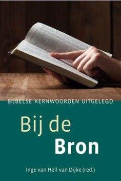 Hell-van Dijke, Inge van (red.)-Bij de Bron