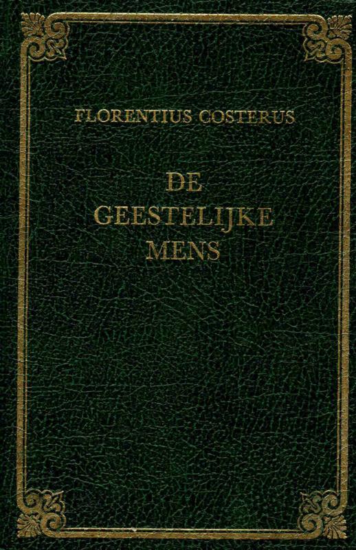 Costerus, Florentius-De Geestelijke Mens