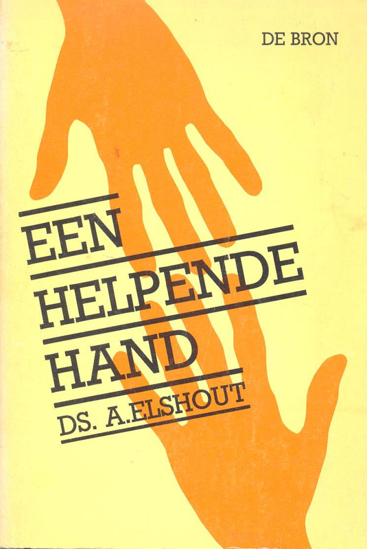 Elshout, Ds. A.-Een helpende hand