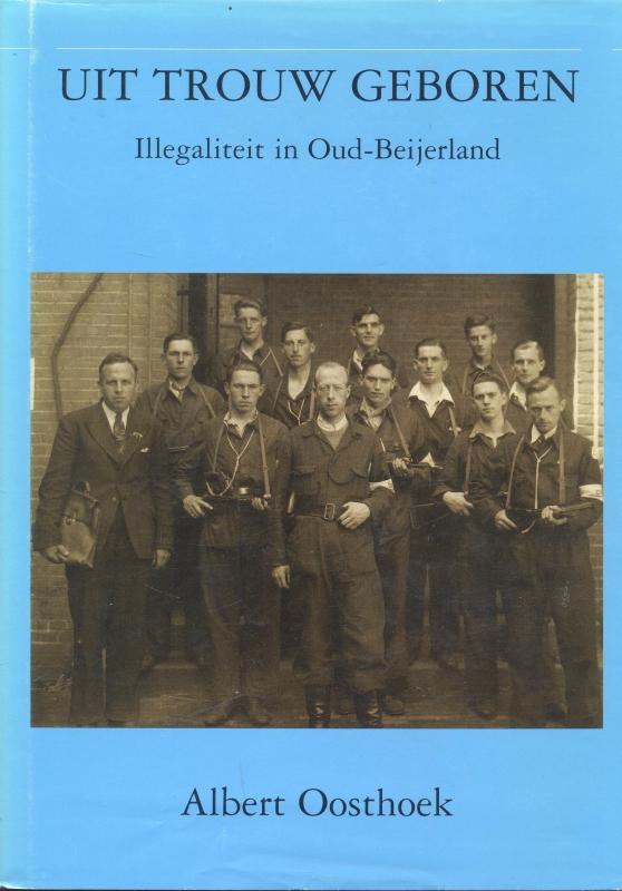 Oosthoek, Albert-Uit trouw geboren, illegaliteit in Oud Beijerland