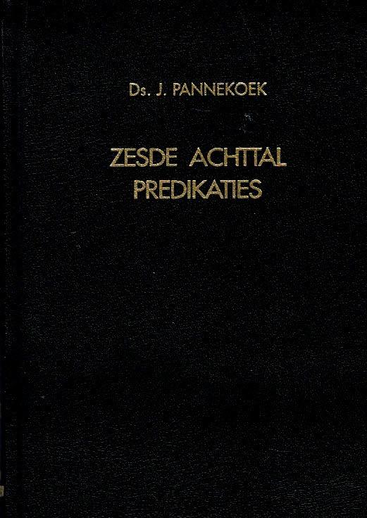 Pannekoek, Ds. J.-Zesde achttal predikaties