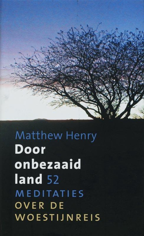 Henry, Matthew-Door onbezaaid land