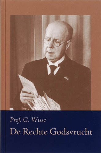 Wisse, Prof. G.-De rechte Godsvrucht