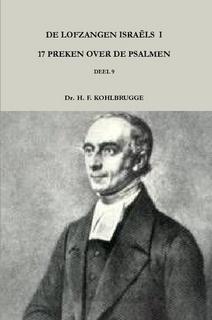 Kohlbrugge, Dr. H.F.-Preken deel 9, De lofzangen Israels 1 (nieuw)