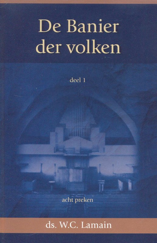 Lamain, Ds. W.C.-De Banier der volken, deel 1 (nieuw)