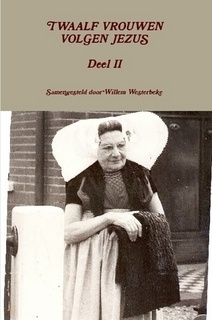 Westerbeke, Willem (samenst.)-Twaalf vrouwen volgen Jezus (deel 2) (nieuw)