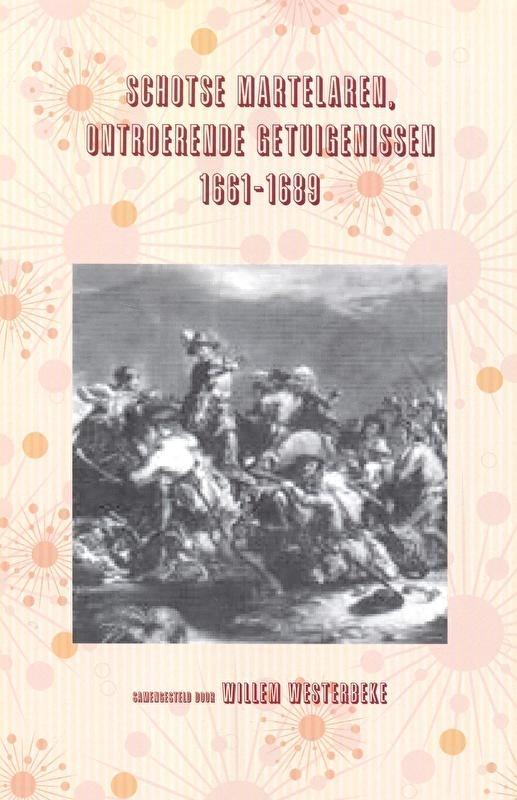Westerbeke, Willem (samenstelling)-Schotse martelaren, ontroerende getuigenissen 1661~1689 (nieuw)