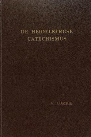 Comrie, Alexander-De Heidelbergse Catechismus