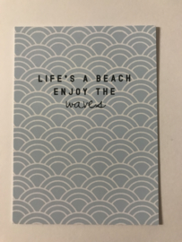 Cadeaukaartje LIFE'S A BEACH ENJOY THE WAVES