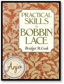 Practical Skills in Bobbin Lace - Bridget M. Cook