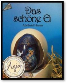 Das Schöne Ei - Adelheid Harms