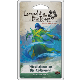 Legend of the Five Rings - The Card Game - Meditation on the Epheineral
