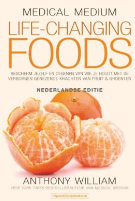 Medical Medium Life Changing Foods - Nederlandse editie- Anthony William