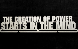 The creation  of power starts in the mind