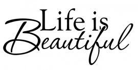 Life is beuatiful