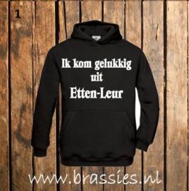 Hoodie Ik kom gelukkig uit Etten-Leur